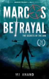 Marcos Betrayal: The Secrets of The Orb by M J Anand