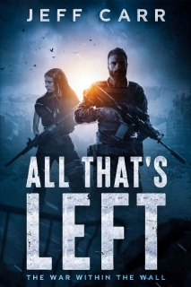 All That's Left: The War Within the Wall by Jeff Carr