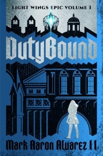 Dutybound by Mark Aaron Alvarez II