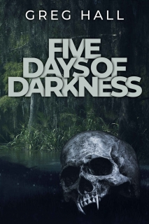 Five Days of Darkness by Greg Hall