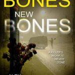 Old Bones New Bones by Alex Scarrow