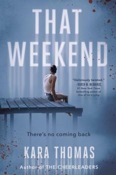 That Weekend by Kara Thomas