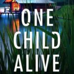 One Child Alive by Ellery A. Kane