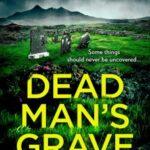 Dead Man's Grave by Neil Lancaster