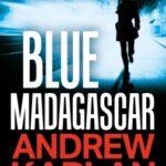 Blue Madagascar by Andrew Kaplan