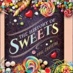 The History of Sweets by Paul Chrystal