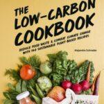 <div>The Low-Carbon Cookbook & Action Plan by Alejandra Schrader</div>