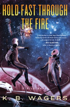 Hold Fast Through the Fire by K.B. Wagers