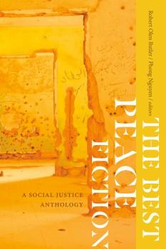The Best Peace Fiction by Robert Olen Butler, Phong Nguyen