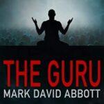 The Guru by Mark David Abbott