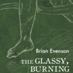 The Glassy, Burning Floor of Hell by Brian Evenson