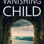 The Vanishing Child by M.L Rose