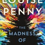 The Madness of Crowds by Louise Penny