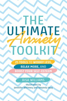 The Ultimate Anxiety Toolkit by Risa Williams