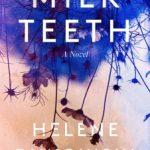 Milk Teeth by Helene Bukowski, Jen Calleja