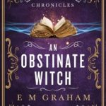 An Obstinate Witch by EM Graham
