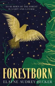 Forestborn by Elayne Audrey Becker
