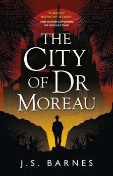 The City of Dr Moreau by J.S. Barnes