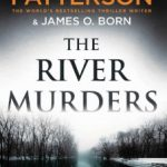 The River Murders by James Patterson, James O. Born