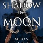 The Shadow and Moon: Moon Curse by Kenzie Crowe