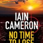 No Time to Lose by Iain Cameron