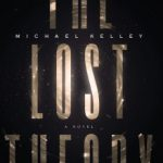 The Lost Theory by Michael Kelley