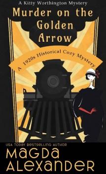 Murder on the Golden Arrow by Magda Alexander