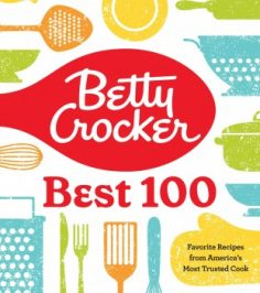 Betty Crocker Best 100: Favorite Recipes from America's Most Trusted Cook