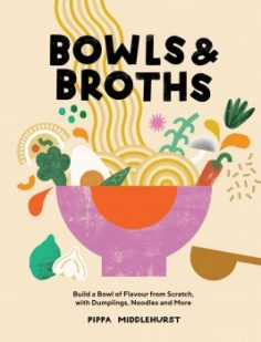 Bowls and Broths by Pippa Middlehurst