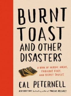 Burnt Toast and Other Disasters by Cal Peternell