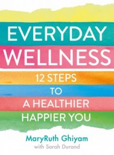 Everyday Wellness by MaryRuth Ghiyam