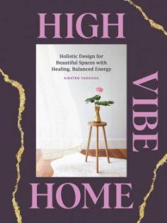 High Vibe Home by Kirsten Yadouga