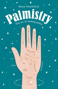 Palmistry: The art of reading palms by Anna Comerford