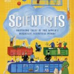 Scientists: Inspiring tales of the world's brightest scientific minds by DK