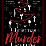 The Christmas Murder Game by Alexandra Benedict