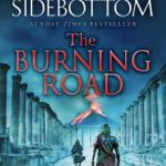 The Burning Road by Harry Sidebottom