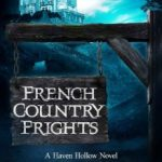 French Country Frights by H.P. Mallory, J.R. Rain
