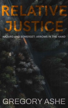 Relative Justice by Gregory Ashe