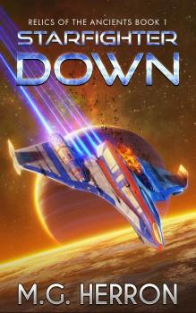 Starfighter Down by M.G. Herron