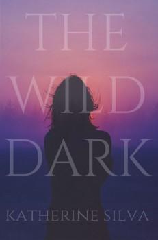 The Wild Dark by Katherine Silva