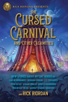 The Cursed Carnival and Other Calamities by Rick Riordan