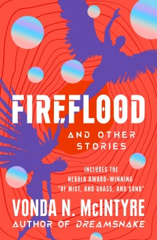 Fireflood and Other Stories by Vonda N. McIntyre