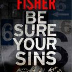 Be Sure Your Sins by Harry Fisher