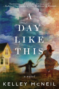 A Day Like This by Kelley McNeil