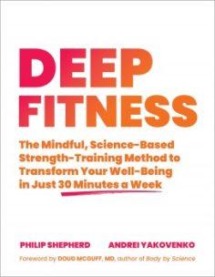 Deep Fitness by Philip Shepherd, Andrei Yakovenko