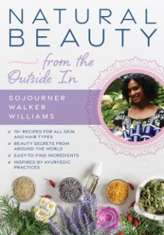 Natural Beauty from the Outside In by Sojourner Walker Williams