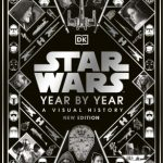 Star Wars Year by Year, New Edition by Various Authors
