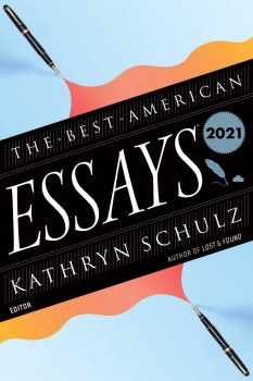 The Best American Essays 2021 by Robert Atwan, Kathryn Schulz