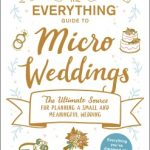 The Everything Guide to Micro Weddings by Katie Martin