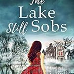 The Lake Still Sobs by Marie Havard